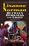 Book Cover: Between Darkness and Light by Lisanne Norman
