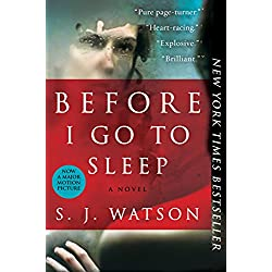 Before I Go To Sleep: A Novel