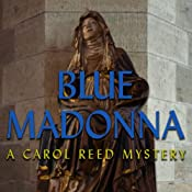 Information about Blue Madonna: A Carol Reed Mystery