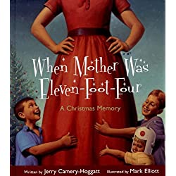 When Mother Was Eleven-Foot-Four: A Christmas Memory