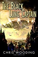 Book Cover: The Black Lung Captain by Chris Wooding