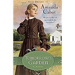 Tomorrow's Garden (Texas Dreams Book #3): A Novel