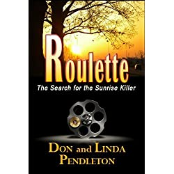 Roulette (The Search for the Sunrise Killer)