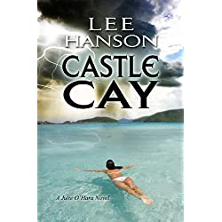 Castle Cay (Julie O'Hara Mystery Series Book 1)