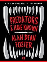 REVIEW: Predators I Have Known by Alan Dean Foster