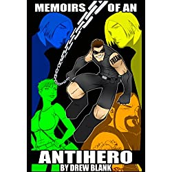 Memoirs Of An Antihero
