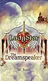 Free Kindle Book : LadyStar: The Dreamspeaker (LadyStar Girl Warriors Series)