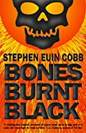 Book Cover: Bones Burnt Black by Stephen Euin Cobb