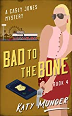 Bad to the Bone by Katy Munger