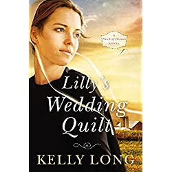 Lilly's Wedding Quilt (A Patch of Heaven Novel Book 2)