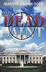 The Dead Saint by Marilyn Brown Oden