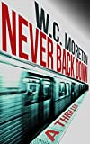 Free Kindle Book : Never Back Down (A Thriller)