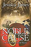 Free Kindle Book : Noble Cause: A Civil War Novel of Love and War