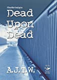 Free Kindle Book : Dead Upon Dead (A Shaun Riker Investigation) (Dimestorenovels#001)