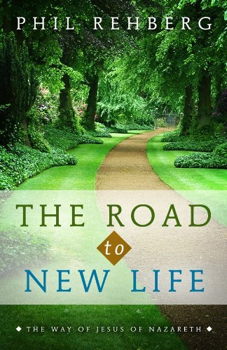 The Road to New Life: The Way of Jesus of Nazareth
