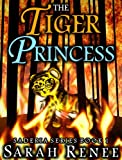 Free Kindle Book : The Tiger Princess (Saderia Series Book 1)