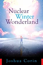 Nuclear Winter Wonderland by Joshua Corin