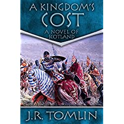 A Kingdom's Cost, a Historical Novel of Scotland