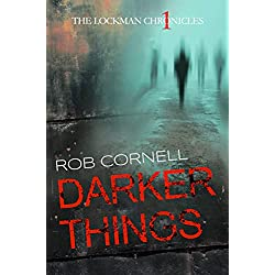 Darker Things (The Lockman Chronicles #1)