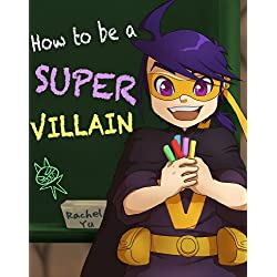How To Be A Super Villain