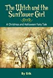 Free Kindle Book : The Witch and the Sunflower Girl