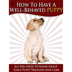 How To Have A Well-Behaved Puppy