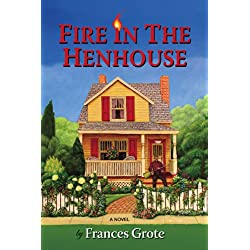 Fire in the Henhouse