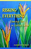 Free Kindle Book : Risking Everything: Coming Out in Coffee Land