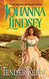Tender Rebel Johanna Lindsey