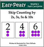Free Kindle Book : Skip Counting by 2s, 3s, 5s and 10s (Basic Math Concepts) (Easy-Peasy Math Flash Card Series)