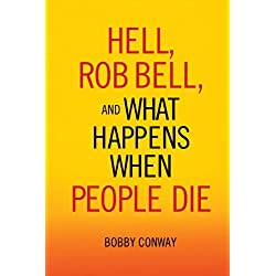 Hell, Rob Bell, and What Happens When People Die