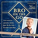Bro on the Go (2009) (Book) written by Barney Stinson, Matt Kuhn