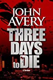 Free Kindle Book : THREE DAYS to DIE (Aaron Quinn thriller series, No. 1)