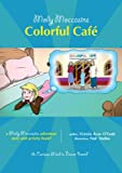 30 Molly Moccasins Adventure Story and Activity Books: Colorful Cafe