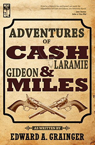 Adventures of Cash Laramie and Gideon Miles (Cash Laramie & Gideon Miles Series)