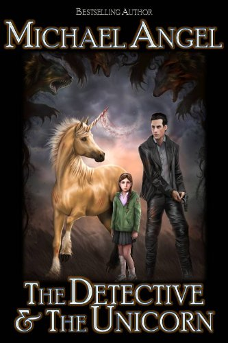 The Detective & The Unicorn by Michael Angel