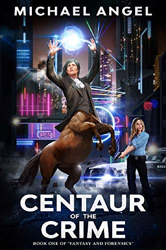 Centaur of the Crime by Michael Angel