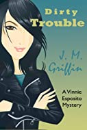 Dirty Trouble by J M Griffin