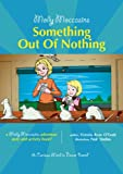 66 Molly Moccasins Adventure Story and Activity Books: Something Out Of Nothing