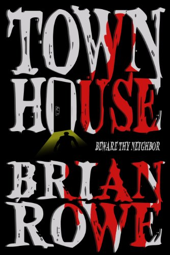 Townhouse: A Tale of Terror by Brian Rowe