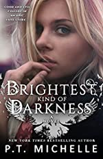 Brightest Kind of Darkness by P. T. Michelle