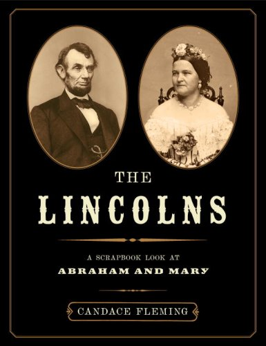 [The Lincolns: A Scrapbook Look at Abraham and Mary]