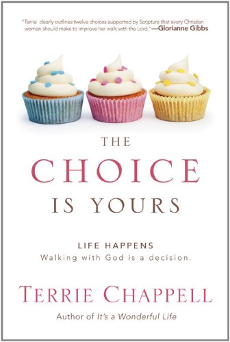 The Choice is Yours: Life Happens. Walking with God is a decision.