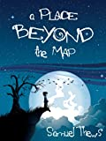 Free Kindle Book : A Place Beyond The Map