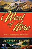Cover Image of West of Here by Jonathan Evison published by Algonquin Books