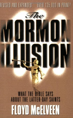 The Mormon Illusion: What the Bible Says About the Latter-Day Saints