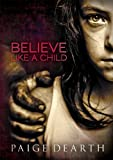 Free Kindle Book : BELIEVE LIKE A CHILD