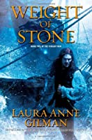 REVIEW: Weight of Stone by Laura Anne Gilman