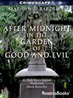 After Midnight in the Garden of Good and Evil by Marilyn Bardsley