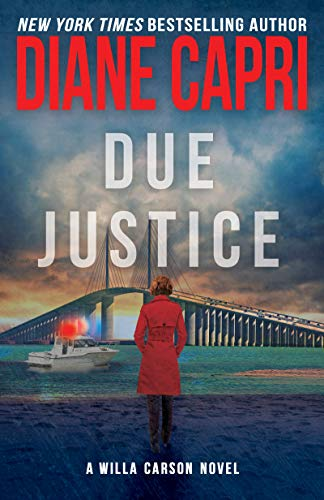 Due Justice: Judge Willa Carson Mystery (The Hunt For Justice Series Book 1) by Diane Capri